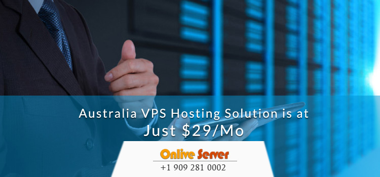 Find Out Right Plan Of Australia VPS Server To Improve Business To High Level - Onlive Server