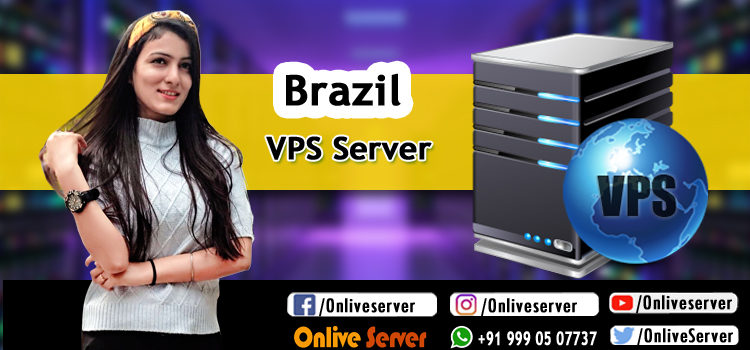 Why Brazil VPS Hosting is an Excellent Choice for Start-up Websites