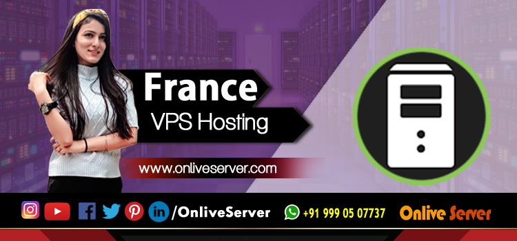 France VPS Hosting- A Perfect Balance between Functionality and Long-Term Growth