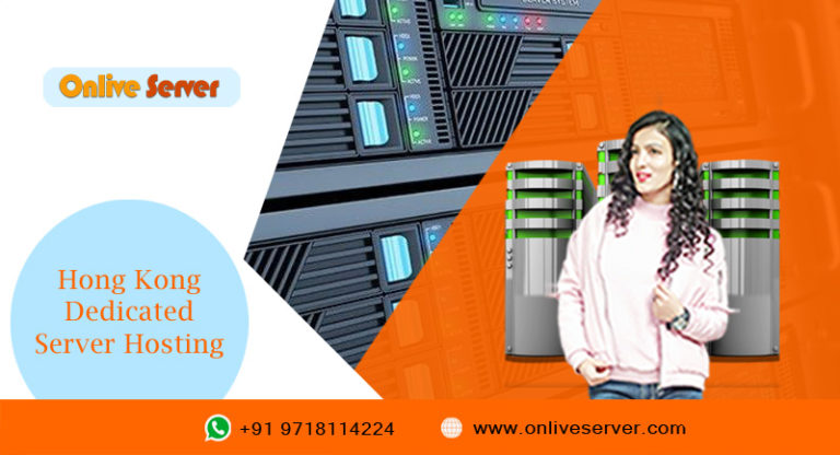 Hong Kong Dedicated Server Hosting, 4-Determinants that can Influence Every Decision